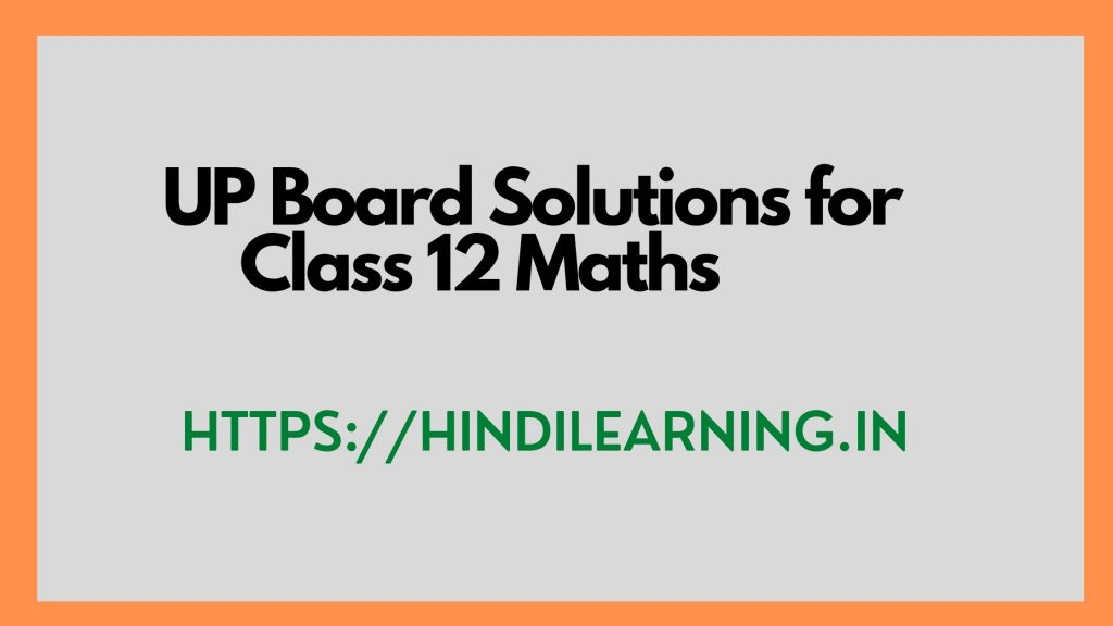 UP Board Solutions for Class 12 Maths