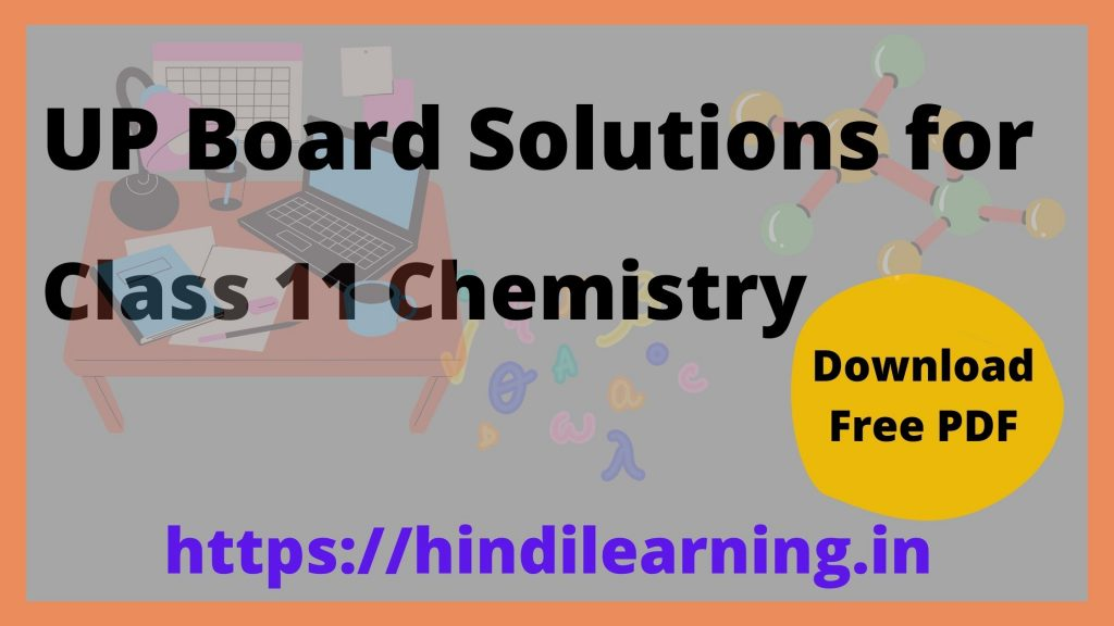 UP Board Solutions for Class 11 Chemistry