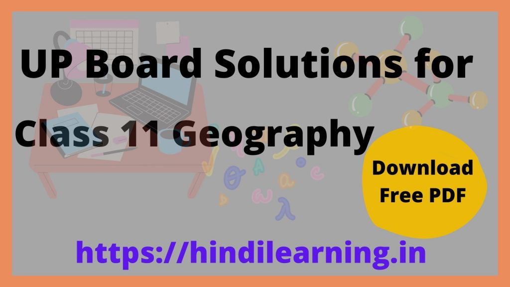 UP Board Solutions for Class 11 Geography