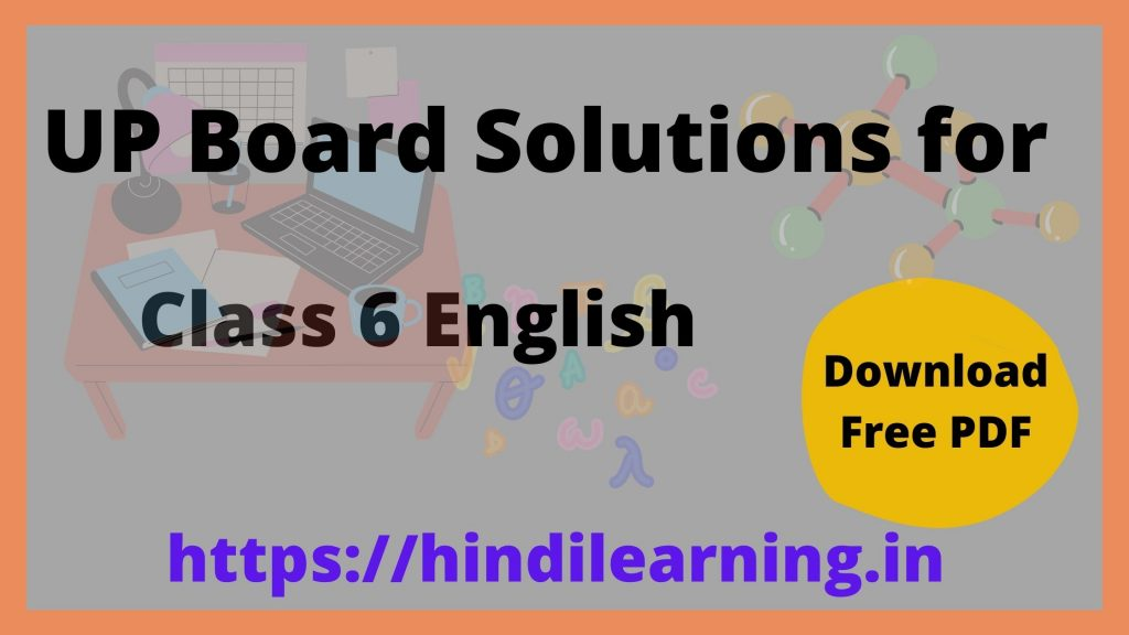 UP Board Solutions for Class 6 English Rainbow