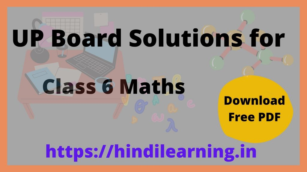 UP Board Solutions for Class 6 Maths
