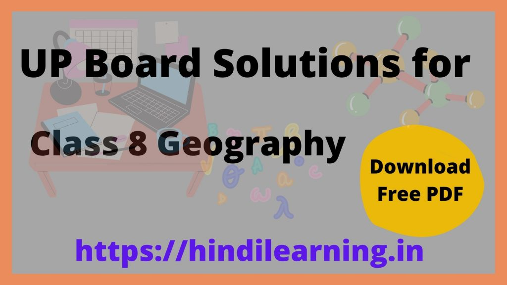 UP Board Solutions for Class 8 Geography
