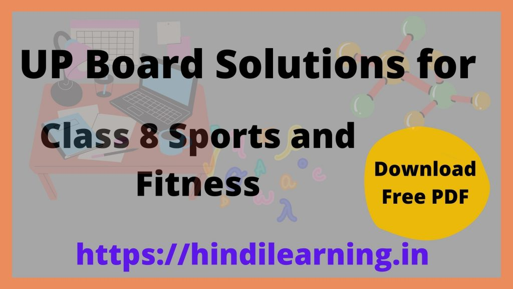 UP Board Solutions for Class 8 Sports and Fitness